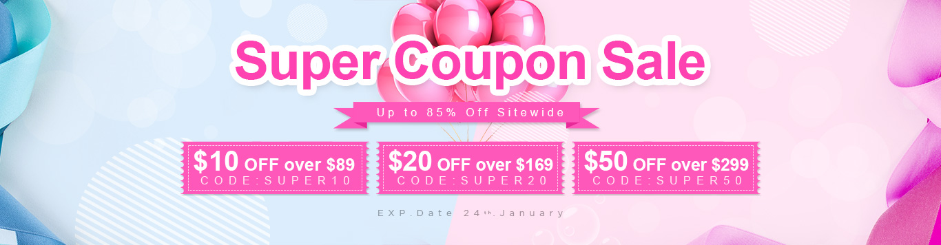 Up to 85% Off Sitewide+$10 OFF over $89,CODE:SUPER10;$20 OFF over $169,CODE:SUPER20; $50 OFF over $299,CODE:SUPER50